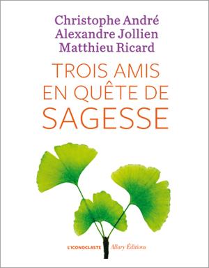 https://www.alexandre-jollien.ch/wp-content/uploads/alexandre-jollien-trois-amis-en-quete-de-sagesse.png